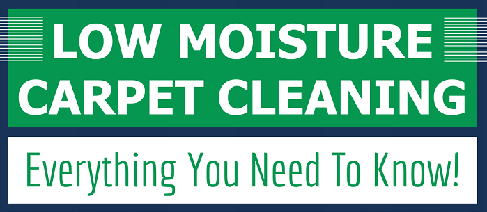 Low Moisture Carpet Cleaning: Everything You Need To Know!